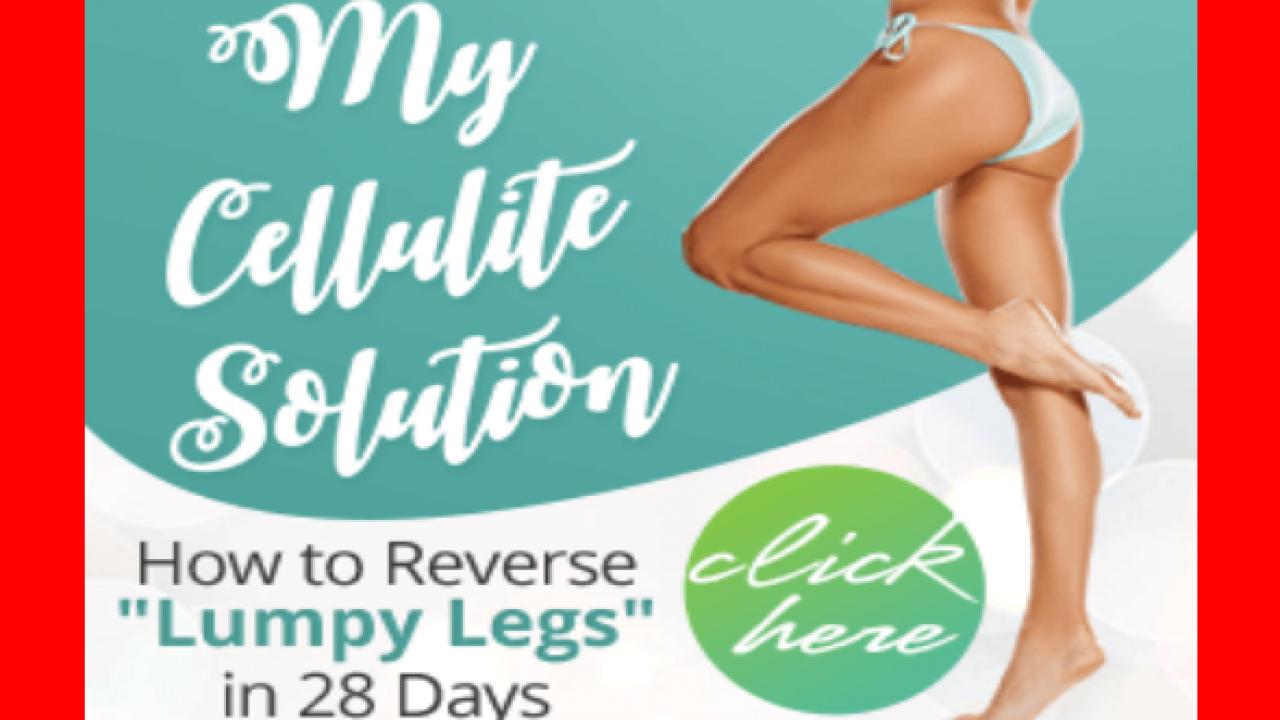 My Cellulite Solution Download Mahatait Com